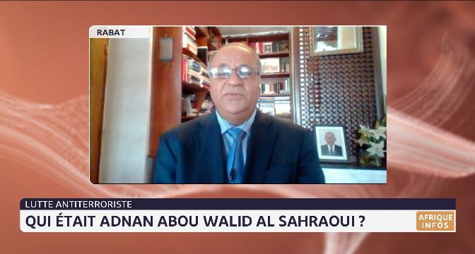 Lutte antiterroriste: qui était Adnan Abou Walid al-Sahraoui ? Le point avec Mohammed Benhamou