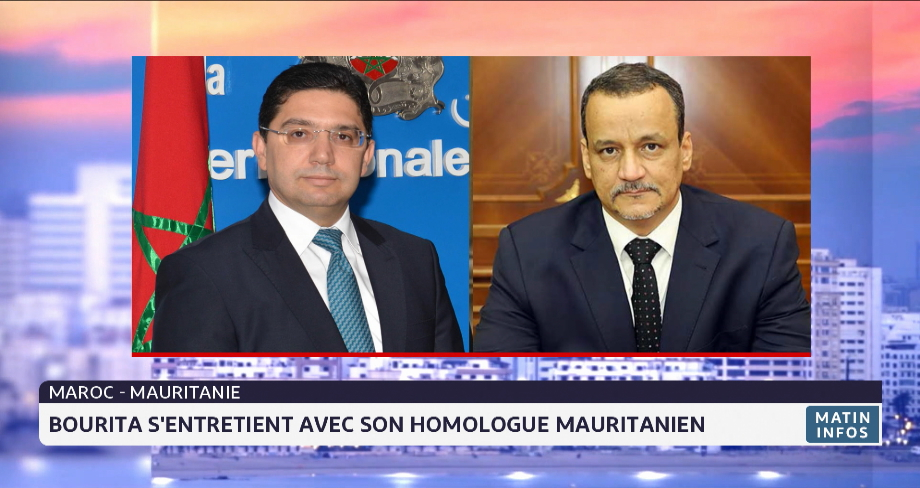 Entretien téléphonique entre Nasser Bourita et son homologue mauritanien