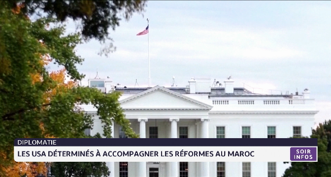Les USA déterminés à accompagner les réformes au Maroc