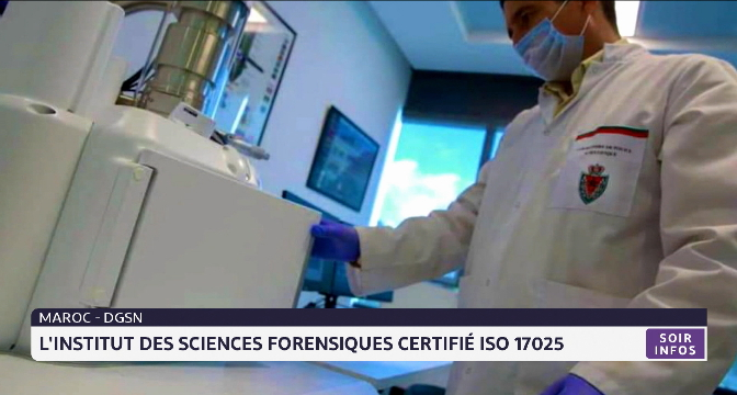 """DGSN: l'institut des sciences forensiques certifié """"ISO 17025"""""""