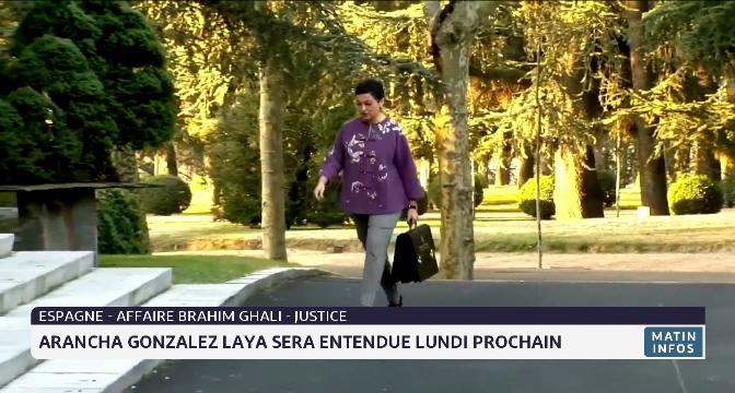 Affaire Brahim Ghali: Arancha Gonzalez laya sera entendue lundi prochain