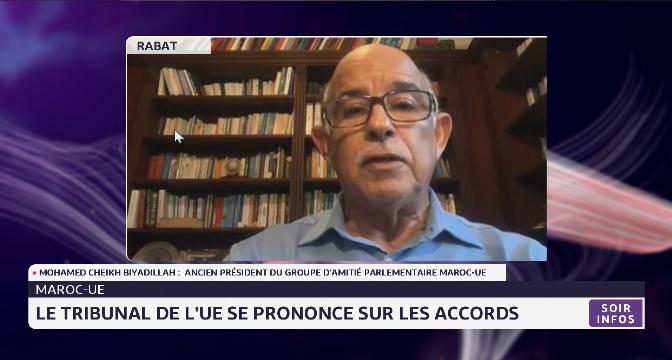 Maroc-UE: analyse de la décision du Tribunal de l'UE avec Mohamed Cheikh Biyadillah