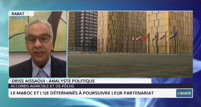 Accords agricole et de pêche: le Maroc et l'UE déterminés à poursuivre leur partenariat. Analyse Driss Aissaoui