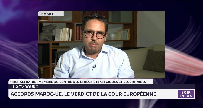Le verdict de la cour européenne sur les accords Maroc-UE analysé par Hicham Rahil