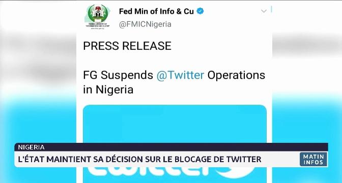 Nigeria: l'état maintient sa décision sur le blocage de Twitter