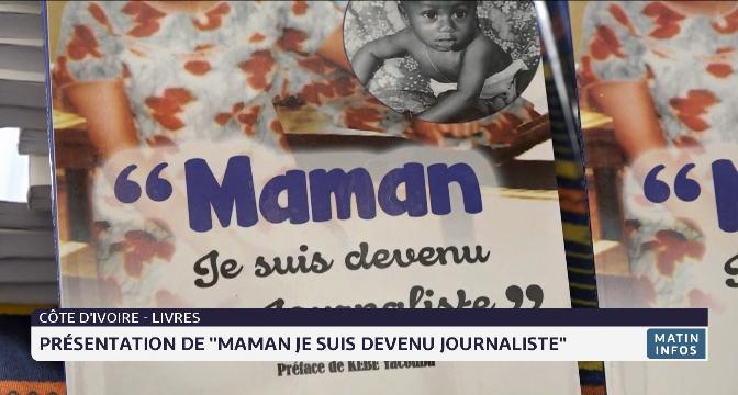 """Côte d'Ivoire-Livres: présentation de """"Maman je suis devenu journaliste"""""""