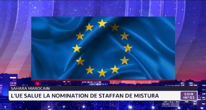 Sahara marocain: l'UE salue la nomination de Staffan de Mistura
