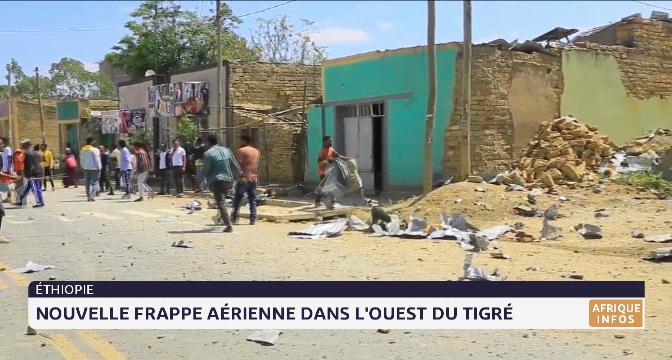 Éthiopie: nouvelle frappe aérienne dans l'ouest du Tigré