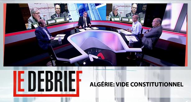 Le debrief > Algérie: vide constitutionnel
