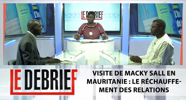 Le debrief > Visite de Macky Sall en Mauritanie : Le réchauffement des relations