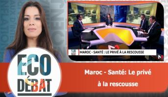 Eco Débat > Maroc - Santé: Le privé  à la rescousse