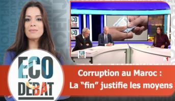 """Eco Débat > Eco Débat : Corruption au Maroc : La """"fin"""" justifie les moyens"""