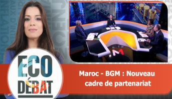 Eco Débat > Maroc - BGM : Nouveau cadre de partenariat