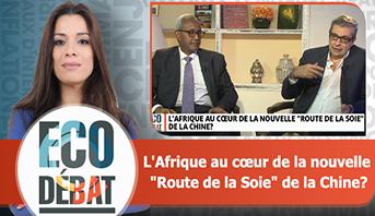 """Eco Débat > L'Afrique au cœur de la nouvelle """"Route de la Soie"""" de la Chine?"""