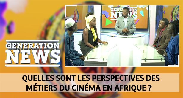 Generation News > Quelles sont les perspectives des métiers du cinéma en Afrique ?