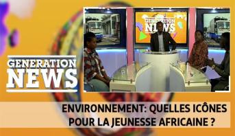 Generation News > Environnement: quelles icônes pour la jeunesse africaine ?