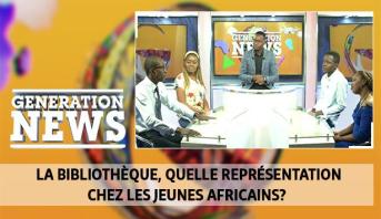 Generation News > La bibliothèque, quelle représentation chez les jeunes africains?