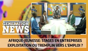 Generation News > Afrique-jeunesse: stages en entreprises, exploitation ou tremplin vers l'emploi ?