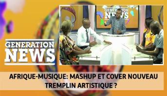 Generation News > Afrique-Musique: Mashup et cover nouveau tremplin artistique ?