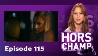 Hors champ > Hors champ:115 ème épisode