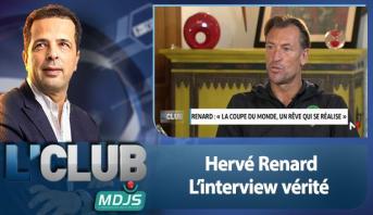 L'CLUB : Hervé Renard : L'interview vérité