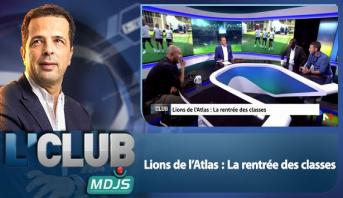 L'CLUB > Lions de l'Atlas : La rentrée des classes