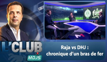 L'CLUB > Raja vs DHJ : chronique d'un bras de fer