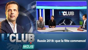 L'CLUB > Russie 2018: que la fête commence!