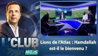L'CLUB > Lions de l'Atlas : Hamdallah est-il le bienvenu ?