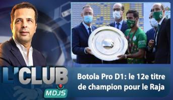L'CLUB > Botola Pro D1: le 12e titre de champion pour le Raja
