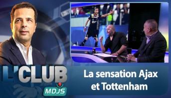 L'CLUB > La sensation Ajax et Tottenham