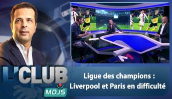 L'CLUB > Ligue des champions : Liverpool et Paris en difficulté
