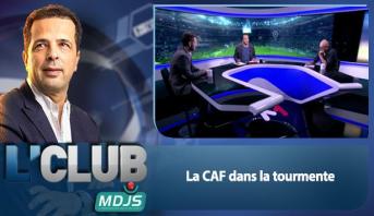 L'CLUB > La CAF dans la tourmente