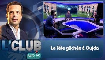 L'CLUB > La fête gâchée à Oujda