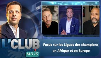 L'CLUB > Focus sur les Ligues des champions en Afrique et en Europe