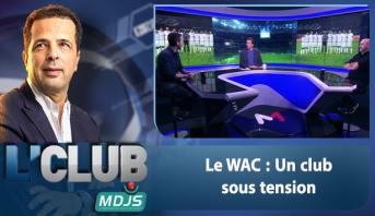L'CLUB > Le WAC : Un club sous tension