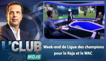 L'CLUB > Week-end de Ligue des champions pour le Raja et le WAC