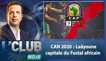 L'CLUB > CAN 2020 : Laâyoune capitale du Fustal africain