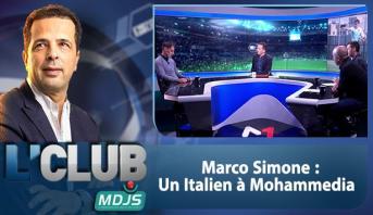 L'CLUB > Marco Simone : Un Italien à Mohammedia