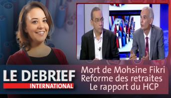 Le debrief > Mort de Mohsine Fikri, Réforme des retraites & Le rapport du HCP
