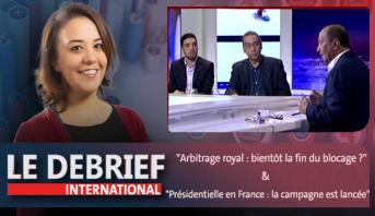 """Le debrief > """"Arbitrage royal : bientôt la fin du blocage ?"""" & """"Présidentielle en France : la campagne est lancée"""""""