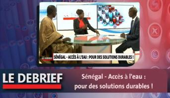 Le debrief > Sénégal - Accès à l'eau : pour des solutions durables !