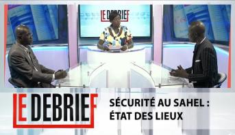 Le debrief > Sécurité au Sahel : État des lieux
