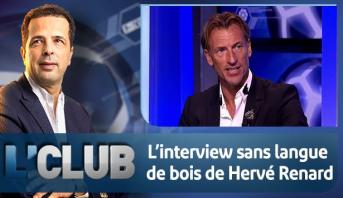 L'CLUB : L'club: L'interview sans langue de bois de Hervé Renard