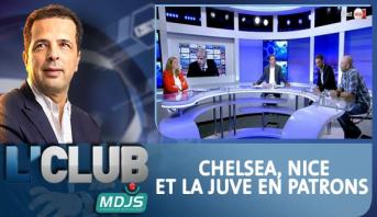 L'CLUB > Chelsea, Nice et la Juve en patrons