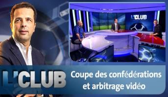 L'CLUB > Coupe des confédérations et arbitrage vidéo