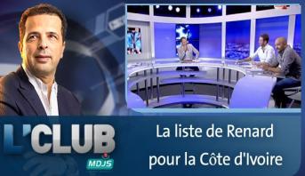 L'CLUB : La liste de Renard pour la Côte d'Ivoire