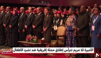 """Marrakech: la Princesse Lalla Meryem préside le lancement de la campagne """"Pour des villes africaines sans enfants en situations de rue"""""""