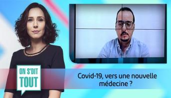 On s'dit tout > Covid-19, vers une nouvelle médecine ?