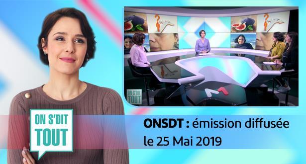 ONSDT : émission diffusée le 25 Mai 2019